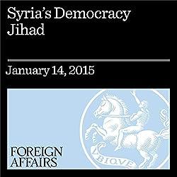 Syria's Democracy Jihad