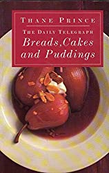 Daily Telegraph Breads, Cakes and Puddings by Thane Prince (1994-04-07)