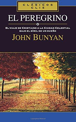 Read Online El Peregrino (Clasicos Clie) (Spanish Edition) ebook