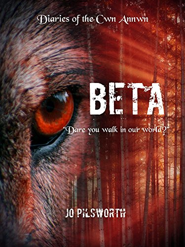 Beta (Diaries of the Cwn Annwn Book 2) by [Pilsworth, Jo]