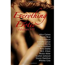 Everything Erotic Volumes I-III