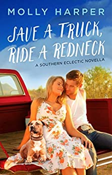 Save a Truck, Ride a Redneck (Southern Eclectic Book 2) by [Harper, Molly]
