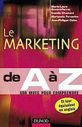 Le marketing de A à Z - 500 mots pour comprendre