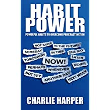 Habit Power - Powerful Habits To Overcome Procrastination (Motivational Books, Self Help)
