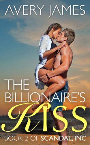 The Billionaire's Kiss (Scandal, Inc Book 2)