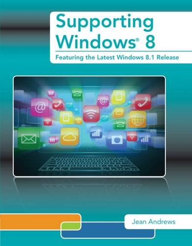 Supporting Windows 8: Featuring the Latest Windows 8.1 Release