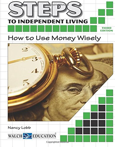 Steps to Independent Living: How to Use Money Wisely