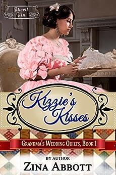 Kizzie's Kisses (Grandma's Wedding Quilts Book 2) by [Abbott, Zina, Quilts, Grandma's Wedding, Americana, Sweet, Kin, Atwell]