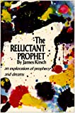 The Reluctant Prophet, James Kirsch, 0820201561