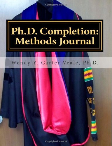 PhD Completion Methods Journal by Carter-Veale Ph.D. Wendy Y. (2013-04-11) Paperback
