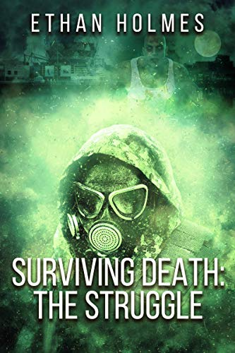 Surviving Death: The Struggle by [Holmes, Ethan]