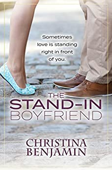 The Stand-In Boyfriend: A Stand-Alone YA Contemporary Romance Novel (The Boyfriend Series Book 5) by [Benjamin, Christina]