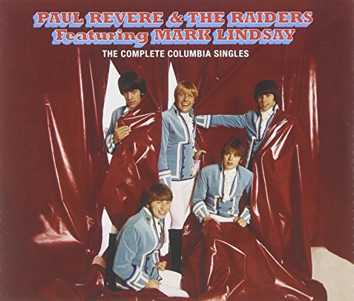 The Complete Columbia Singles (Original Recordings Remastered/Limited Anniversary Edition) (Paul Revere And The Raiders Mark Lindsay)