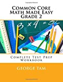 Common Core Math Made Easy, Grade 2, George Tam, 1500209074