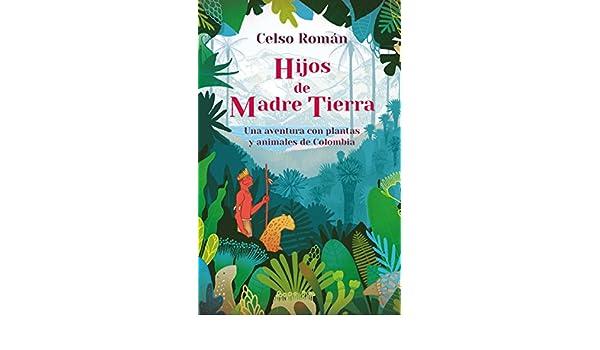 Hijos de madre tierra: Una aventura con plantas y animales de ...