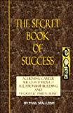 The Secret Book of Success, Macleish, Paul, 0615483623