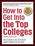 How to Get into the Top Colleges, Richard Montauk and Krista Klein, 073520442X