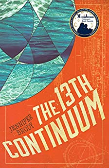 The 13th Continuum: The Continuum Trilogy, Book 1 by [Brody, Jennifer]