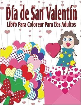 Dia De San Valentin Libro Para Colorear Para Los Adultos El Estrés