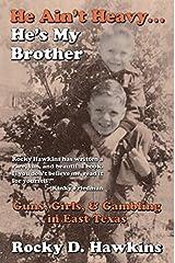 He Ain't Heavy, He's My Brother: Guns, Girls, & Gambling in East Texas