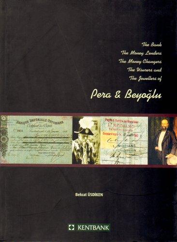 Topkapi Palace - Pera & Beyoglu: The Bank, the Money Lenders, the Money Changers, the Usurers and the Jewllers