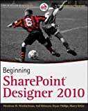 SharePoint Designer 2010, Woodrow W. Windischman and Bryan Phillips, 0470643161