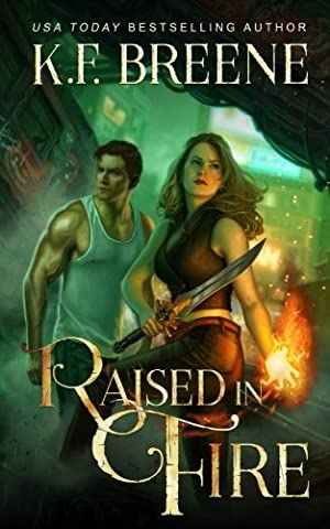 Raised in Fire (Fire and Ice Trilogy) (Volume 2) (Born In Fire)