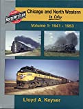 Chicago and North Western in Color, Vol. 1: 1941-1953