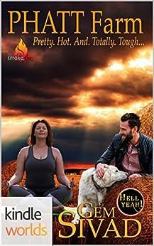 Hell Yeah!: PHATT Farm (Kindle Worlds Novella) (Smoke, Inc. Book 4) by [Sivad, Gem]