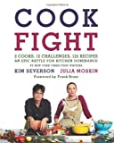 Cook Fight, Julia Moskin and Kim Severson, 0061988383