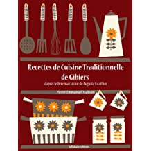 Recettes de Cuisine Traditionnelle de Gibiers (Les recettes d'Auguste Escoffier t. 19) (French Edition)