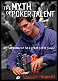 The Myth of Poker Talent: Why Anyone Can Be a Great Poker Player