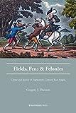 Fields, Fens and Felonies