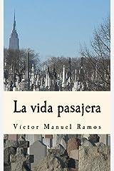La vida pasajera (Spanish Edition) Paperback