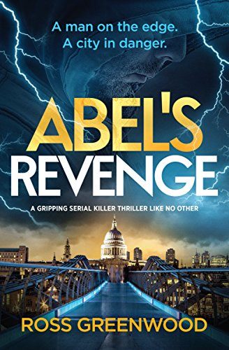 ABEL'S REVENGE - A man on the edge. A city in danger. by [Greenwood, Ross]