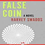 False Coin: A Novel | Harvey Swados