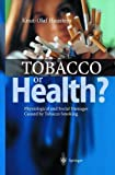 img - for Tobacco or Health? by Knut-Olaf Haustein (2002-11-11) book / textbook / text book
