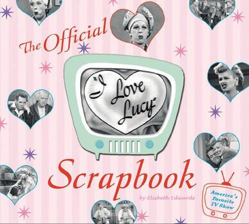 The I Love Lucy Scrapbook - Scrapbook Favorite