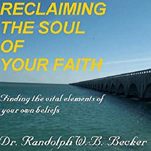 Reclaiming the Soul of Your Faith Audiobook