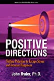 Positive Directions: Shifting Polarities to Escape Stress and Increase Happiness