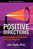 Positive Directions, PH.D., John Ryder, 160037364X