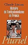 Histoire de l'anticolonialisme en France par Liauzu