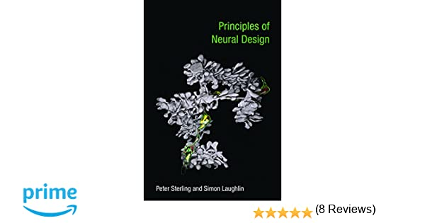 Principles Of Design List : Principles of neural design mit press peter sterling simon