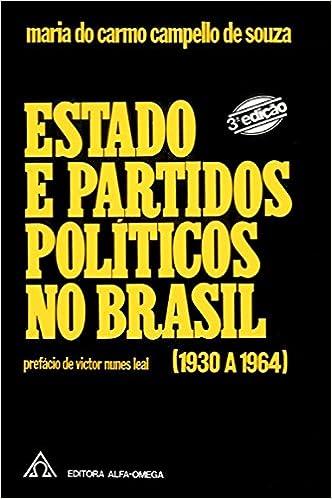 a1568cd3e44 Estado e Partidos Pol ticos no Brasil - (1930 a 1964) (Portuguese  Brazilian) Paperback – 2000. by Maria do Carmo Compello de Souza ...