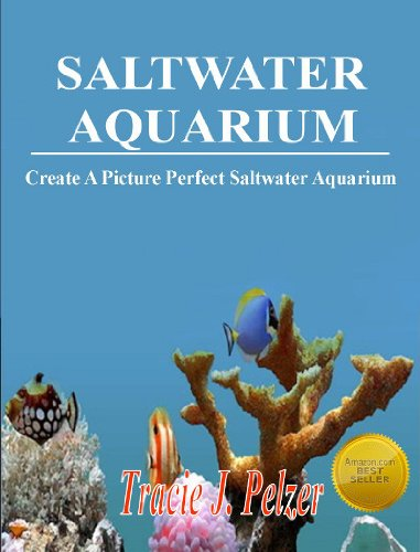 (Saltwater Aquarium; Create A Thriving Aquarium With This Guide To Fish and Coral Selection, Nitrate Levels, Proper Lighting, Filtration, Algae Control and)