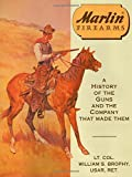 Marlin Firearms: A History of the Guns and the