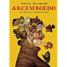 Sticker Art Shapes: Arcimboldo: With More Than 70 Reusable Stickers! (2008-11-28)