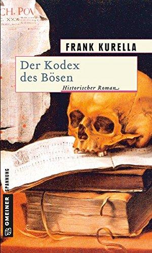 Der Kodex des Bösen: Historischer Roman (Historische Romane im GMEINER-Verlag)