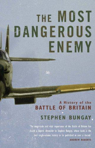 (The Most Dangerous Enemy: A History of the Battle of Britain)