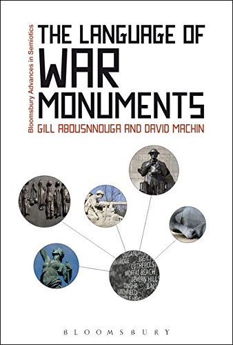 The Language of War Monuments (Bloomsbury Advances in Semiotics) by Bloomsbury Academic